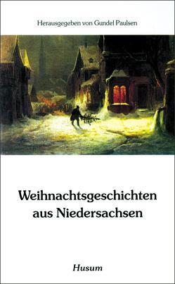 Weihnachtsgeschichten aus Niedersachsen von Paulsen,  Gundel