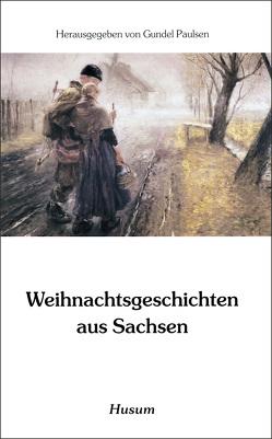 Weihnachtsgeschichten aus Sachsen von Paulsen,  Gundel