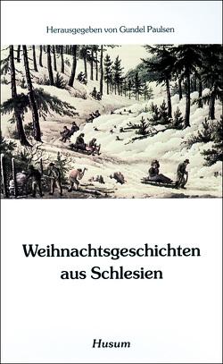 Weihnachtsgeschichten aus Schlesien von Paulsen,  Gundel