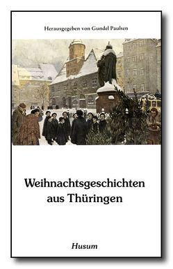 Weihnachtsgeschichten aus Thüringen von Paulsen,  Gundel