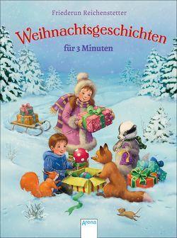 Weihnachtsgeschichten für 3 Minuten von Dammann,  Anke, Reichenstetter,  Friederun