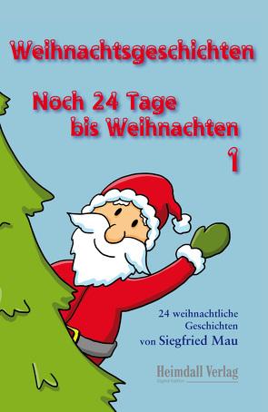 Weihnachtsgeschichten von Mau,  Siegfried
