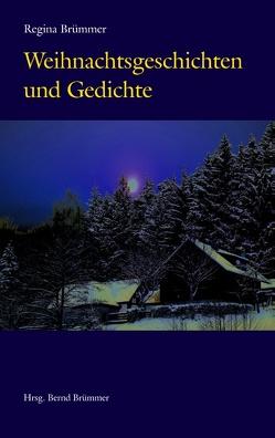 Weihnachtsgeschichten und Gedichte von Brümmer,  Bernd, Brümmer,  Regina