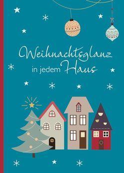 Weihnachtsglanz in jedem Haus von Weihe,  Nadine