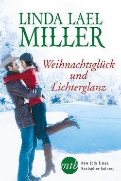 Weihnachtsglück und Lichterglanz von Hartmann,  Elisabeth, Miller,  Linda Lael, Schlimm,  Sabine