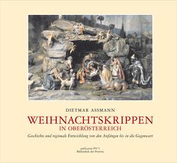 Weihnachtskrippen in Oberösterreich von Assmann,  Dietmar