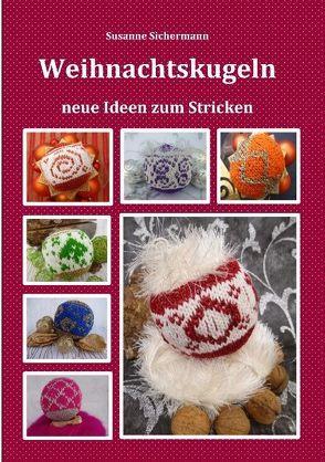 Weihnachtskugeln von Sichermann,  Susanne