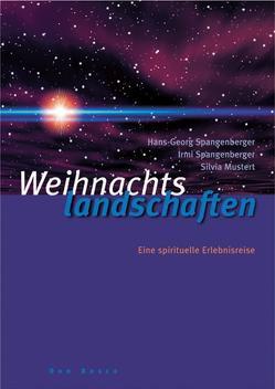 Weihnachtslandschaften von Mustert,  Silvia, Spangenberger,  Hans Georg, Spangenberger,  Irmi