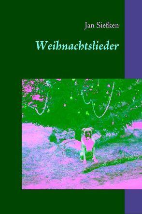 Weihnachtslieder von Siefken,  Jan