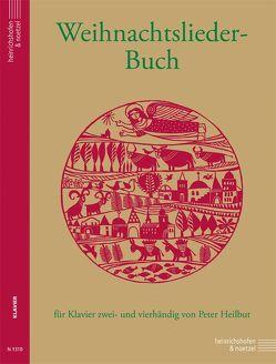 Weihnachtslieder-Buch von Heilbut,  Peter