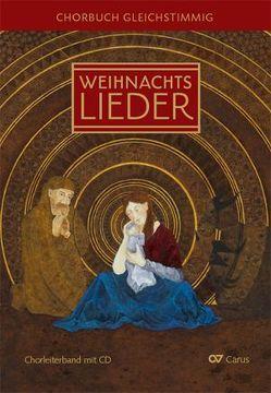 Weihnachtslieder Chorbuch für gleiche Stimmen von Brecht,  Klaus, de Gilde,  Hans, Weigele,  Klaus K
