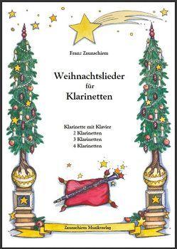 Weihnachtslieder für Klarinetten von Zaunschirm,  Franz