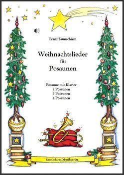 Weihnachtslieder für Posaunen von Zaunschirm,  Franz