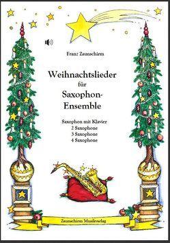 Weihnachtslieder für Saxophon-Ensemble von Zaunschirm,  Franz