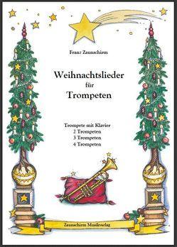 Weihnachtslieder für Trompeten von Zaunschirm,  Franz