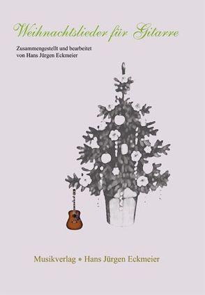 Weihnachtslieder für Gitarre von Eckmeier,  Hans J