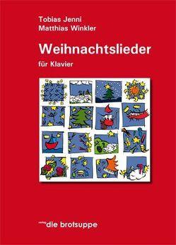 Weihnachtslieder für Klavier von Aeschbacher,  Ursi A, Tobias,  Jenni, Winkler,  Matthias