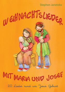 Weihnachtslieder mit Maria und Josef – 20 Lieder rund um Jesus Geburt von Janetzko,  Stephen