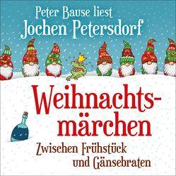 Weihnachtsmärchen von Bause,  Peter, Petersdorf,  Jochen