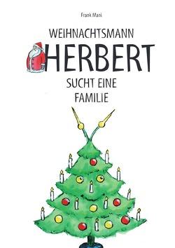 Weihnachtsmann Herbert sucht eine Familie von Mahnke,  Frank