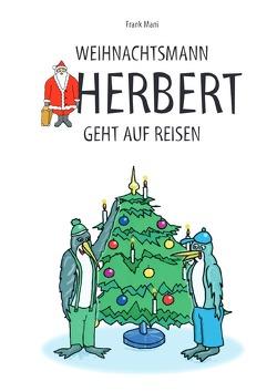 Weihnachtsmann Herbert / Weihnachtsmann Herbert geht auf Reisen von Mahnke,  Frank