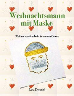 Weihnachtsmann mit Maske von Dommel,  Lutz