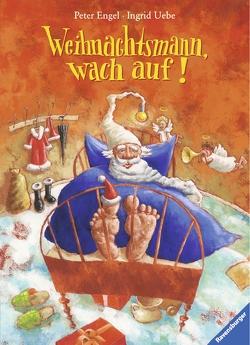 Weihnachtsmann, wach auf! von Engel,  Peter, Uebe,  Ingrid