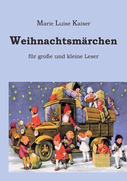 Weihnachtsmärchen von Kaiser,  Marie L