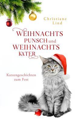 Weihnachtspunsch und Weihnachtskater von Lind,  Christiane