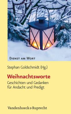 Weihnachtsworte von Goldschmidt,  Stephan