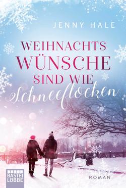 Weihnachtswünsche sind wie Schneeflocken von Hale,  Jenny, Meier,  Frauke