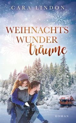 Weihnachtswunderträume von Lind,  Christiane, Lindon,  Cara