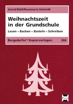 Weihnachtszeit in der Grundschule von Bühl,  Astrid, Schmidt,  Rosemarie