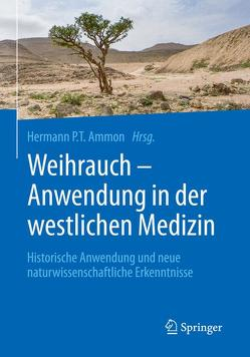 Weihrauch – Anwendung in der westlichen Medizin von Ammon,  Hermann P.T.