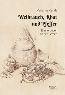 Weihrauch, Khat und Pfeffer von Manda,  Marianne