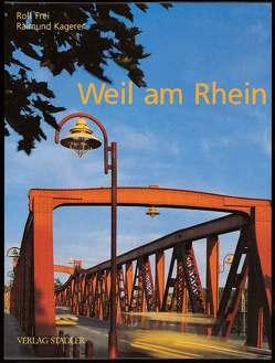 Weil am Rhein von Frei,  Rolf, Kagerer,  Raimund