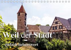 Weil der Stadt – einfach liebenswert (Tischkalender 2019 DIN A5 quer) von Baumert,  Frank
