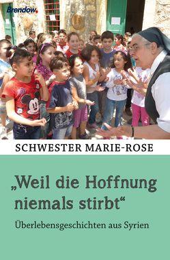"""""""Weil die Hoffnung niemals stirbt"""" von Marie-Rose,  Schwester"""