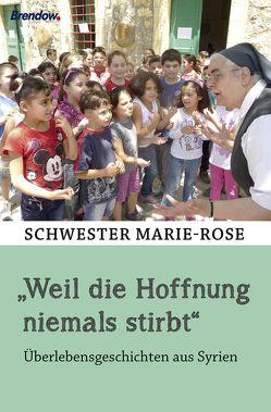 """""""Weil die Hoffnung niemals stirbt"""" von Marie-Rose"""