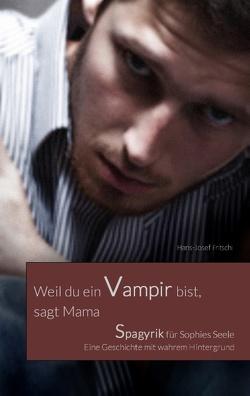 Weil du ein Vampir bist, sagt Mama von Fritschi,  Hans-Josef