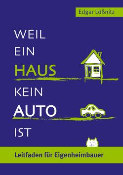 Weil ein Haus kein Auto ist von Lößnitz,  Edgar