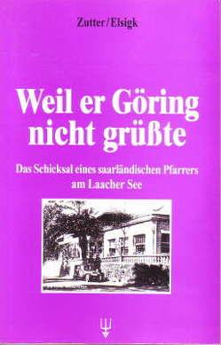 Weil er Göring nicht grüsste von Elsigk,  Richard, Zutter,  Albrecht
