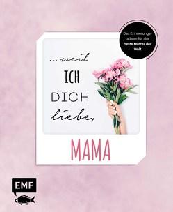 … weil ich dich liebe, Mama – Das Erinnerungsalbum