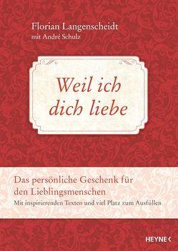Weil ich dich liebe von Langenscheidt,  Florian, Schulz,  André