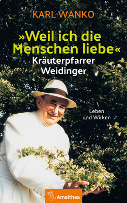 """""""Weil ich die Menschen liebe"""" von Felsinger,  Benedikt, Wanko,  Karl"""