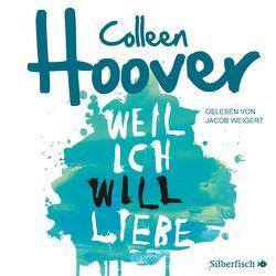 Weil ich Will liebe von Ganslandt,  Katarina, Hoover,  Colleen, Weigert,  Jacob