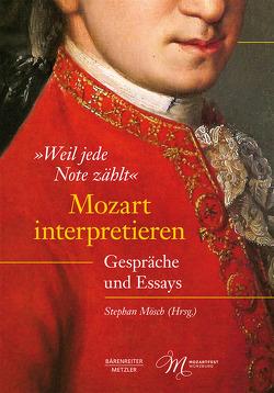 »Weil jede Note zählt«. Mozart interpretieren von Mösch,  Stephan