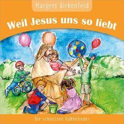 Weil Jesus uns so liebt von Birkenfeld,  Margret