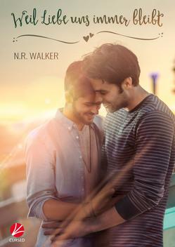 Weil Liebe uns immer bleibt von Ahrens,  Susanne, Walker,  N.R.