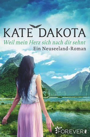 Weil mein Herz sich nach dir sehnt von Dakota,  Kate